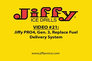 Video 21_PRO4 Generation 3 Replace Fuel Delivery System